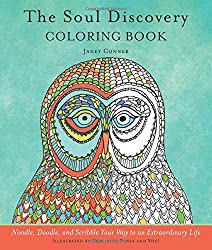 The Soul Discovery Coloring Book: Noodle, Doodle, and Scribble Your Way to an Extraordinary Life by Janet Conner (2016-03-01)