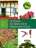 Poda de arbustos ornamentales (Tu Jardín)