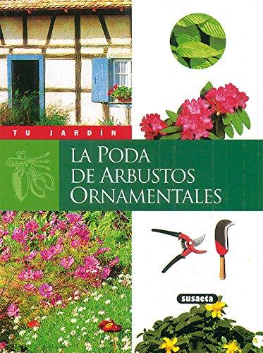 Poda de arbustos ornamentales (Tu Jardín) por Equipo Susaeta