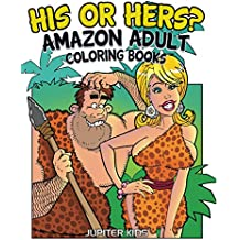 His Or Hers?: Amazon Adult Coloring Books