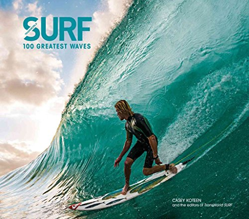 [Surf: 100 Greatest Waves] (By: Casey Koteen) [published: November, 2013]
