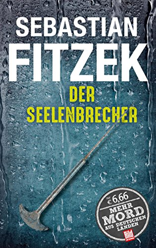 Preisvergleich Produktbild Der Seelenbrecher (BILD am Sonntag Thriller 2017) (BILD am Sonntag Thriller 2017/Mehr Mord aus Deutschen Landen)