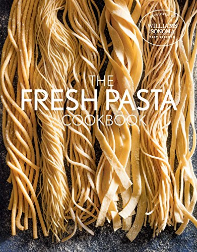 Fresh Pasta Cookbook (Williams Sonoma Test Kitchen)