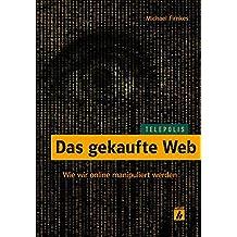 Das gekaufte Web: Wie wir online manipuliert werden (TELEPOLIS)