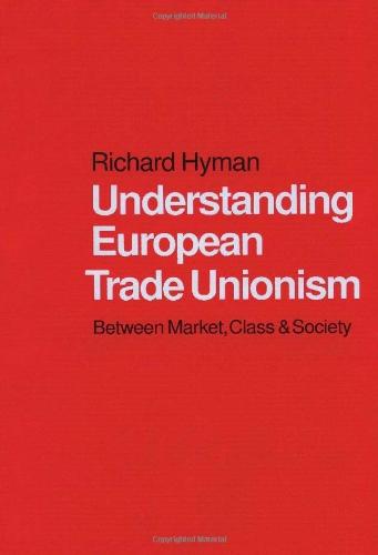 Understanding European Trade Unionism: Between Market, Class and Society por Richard Hyman