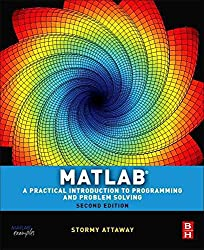 [(Matlab: A Practical Introduction to Programming and Problem Solving)] [By (author) Stormy Attaway] published on (November, 2011)