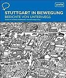 Stuttgart in Bewegung – Berichte von unterwegs