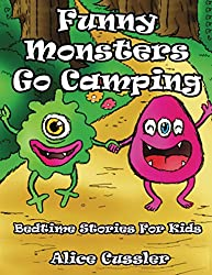 Bedtime Stories For Kids! Funny Monsters Go Camping: Short Stories Picture Book - Monsters for Kids (Funny Monster Bedtime Stories Collection for Children Ages 4-8 2)