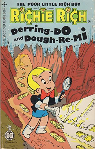 Richie Rich: Derring-Do and Dough-Re-Me