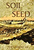 Soil for the Seed: Historical, Pastoral and Theological Reflections on Educating to and in the Faith