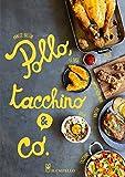 Scarica Libro Pollo tacchino Co Ediz illustrata (PDF,EPUB,MOBI) Online Italiano Gratis