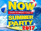 Music - Now That's What I Call A Summer Party 2017