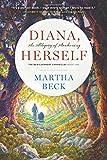 Diana, Herself: An Allegory of Awakening: Volume 1 (The Bewilderment Chronicles)