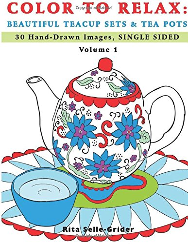 color-to-relax-beautiful-teacup-sets-tea-pots-30-hand-drawn-images-single-sided-volume-1