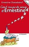 Cent coups de sang d'Ernestine