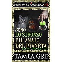 Sono Lo Stronzo Più Amato Del Pianeta: Una Novelette Sci-Fi Umoristica (PROFEZIE DA SCONGIURARE Vol. 1) (Italian Edition)