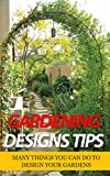Gardening Designs Tips: Many Things You Can Do to Design Your Gardens