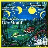 Gondela Orff: Der Mond-Carl Orffs Märchenoper (Audio CD)