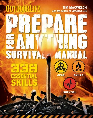 Prepare for Anything (Outdoor Life): 338 Essential Skills por Tim Macwelch