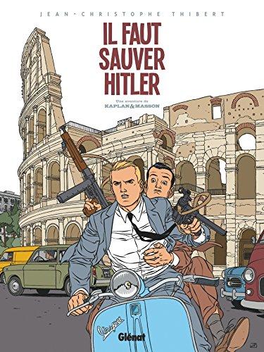 Kaplan et Masson - Tome 02: Il faut sauver Hitler !