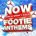 NOW That's What I Call Footie Anthems
