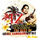 The Best of IZ - Somewhere Over The Rainbow