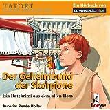 CD WISSEN Junior - TATORT GESCHICHTE - Der Geheimbund der Skorpione. Ein Ratekrimi aus dem alten Rom, 2 CDs