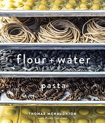 Flour Water: Pasta