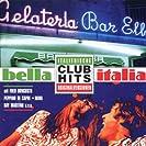 Bella Italia - Club Hits Vol.