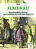 Ilmenau - Heimatkundliche Beiträge zur Geschichte der Stadt und Umgegend.: 2015