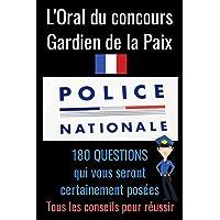 L'oral du concours Gardien de la Paix: concours sous officier gendarmerie-concours gendarme-annales concours douane…