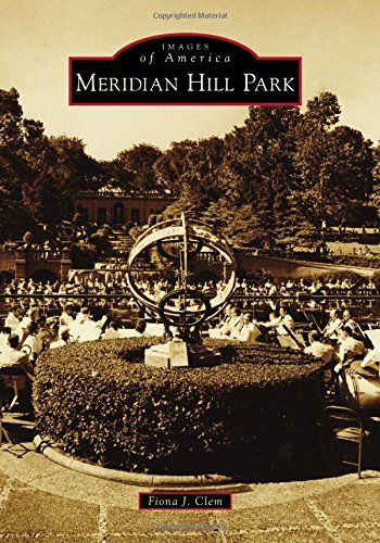 Meridian Hill Park (Images of America)