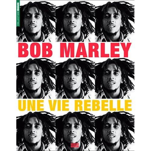 Bob Marley le rebelle