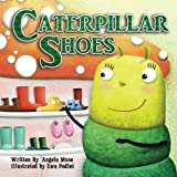 Caterpillar Shoes by Angela Muse (2015-03-15)