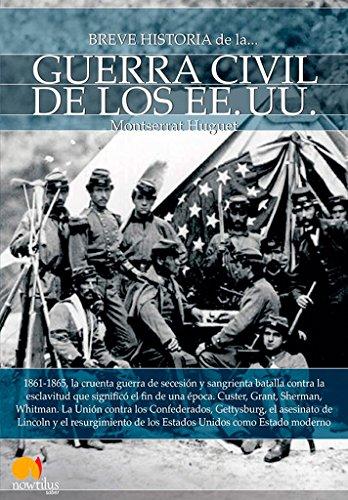 Breve historia de la guerra civil de los Estados Unidos por Montserrat Huguet S.