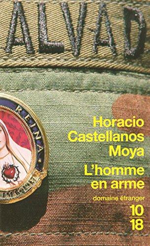 HOMME EN ARME par HORACIO CASTELLANOS MOYA