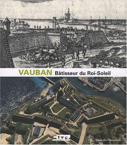 Vauban, bâtisseur du Roi-Soleil par Isabelle Warmoes