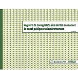Exacompta Registre de consignation des alertes en matière de santé publique/environnement