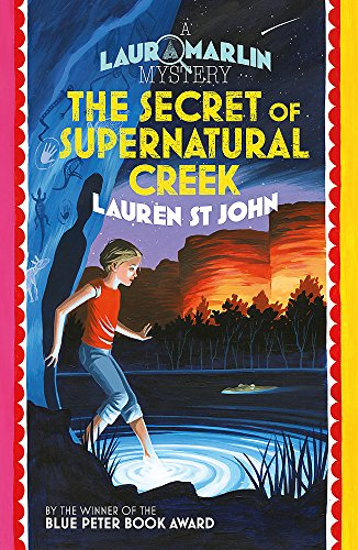 The Secret of Supernatural Creek: Book 5 (Laura Marlin Mysteries, Band 5)