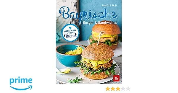 Biergartenkochbuch Bayerische Sommerküche : Bayrische burger & sandwiches: amazon.de: pontus frei tanja major