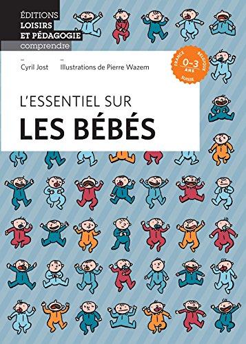 L Essentiel Sur les Bebes par Jost/Wazem