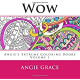 Wow (Angie's Extreme Coloring Books Volume 1)