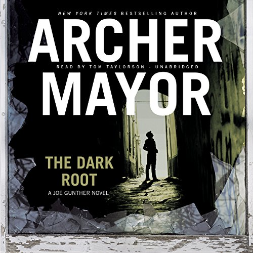 The Dark Root: Joe Gunther Mysteries, Book 6