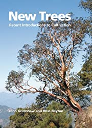 New Trees: Recent Introductions to Cultivation by John Grimshaw (2010-04-15)