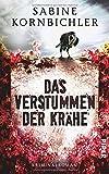 Das Verstummen der Krähe von Sabine Kornbichler