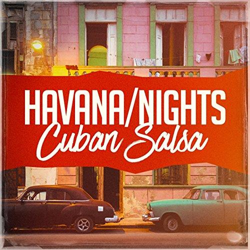 Havana Nights Cuban Salsa (Nights Havana Party)