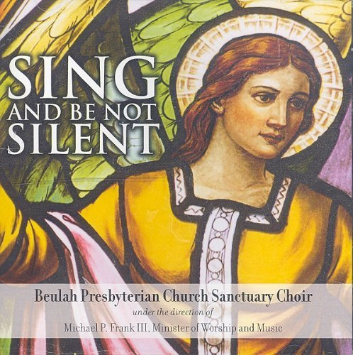 sing-be-not-silent-by-beulah-presbyterian-church-sanctuary-choir-2003-12-23