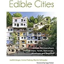 Edible Cities: Edible Cities - Urban Permaculture for Gardens, Balconies, Rooftops and Beyond (English Edition)