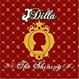 Songtexte von J Dilla - The Shining
