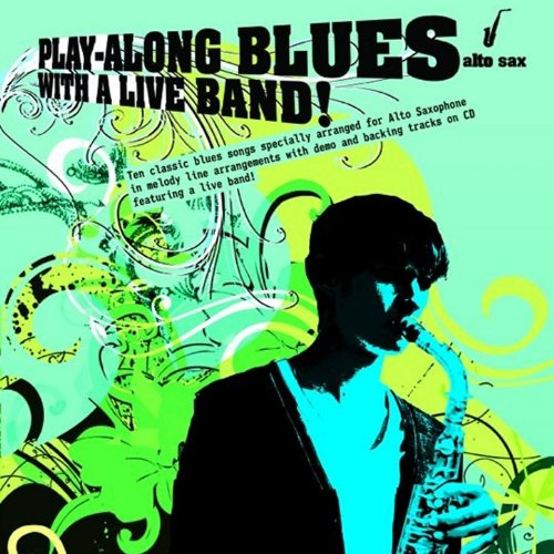 Alto Saxophone: Play-Along Blues with a Live Band